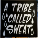 A Tribe Called Sweat Canvas